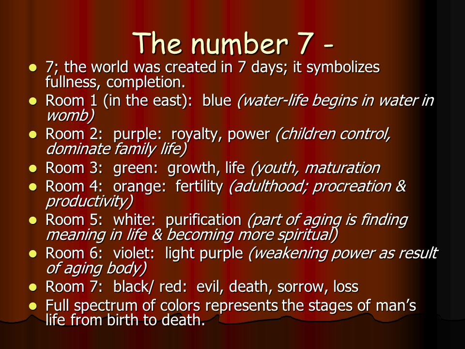 The number 7 - 7; the world was created in 7 days; it symbolizes fullness, completion.