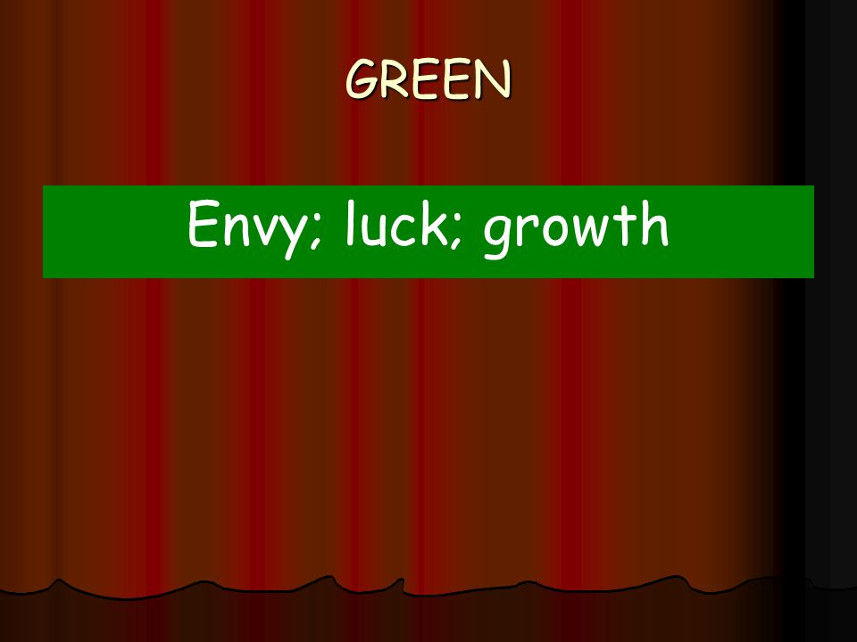 GREEN Envy; luck; growth