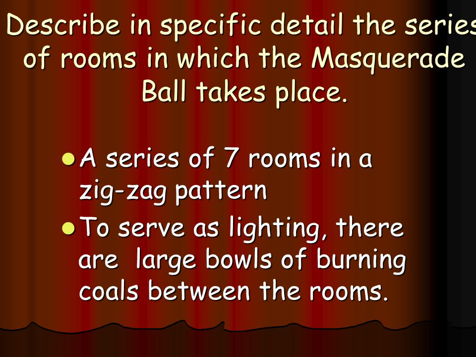Describe in specific detail the series of rooms in which the Masquerade Ball takes place.