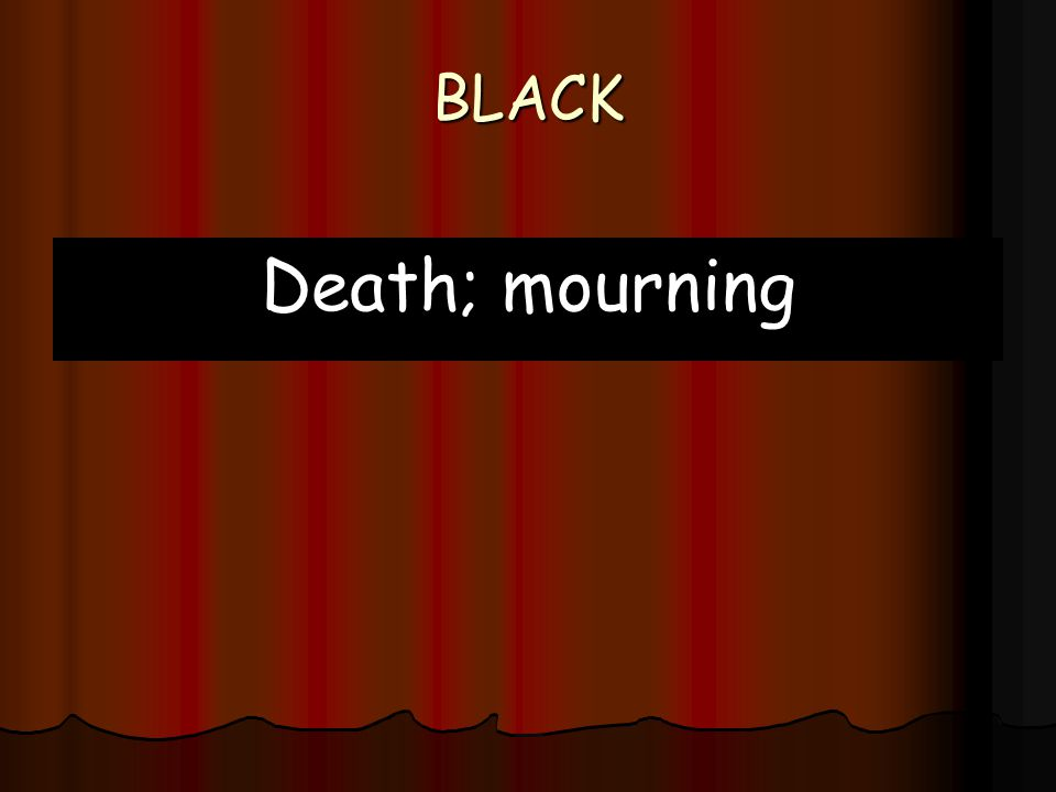 BLACK Death; mourning