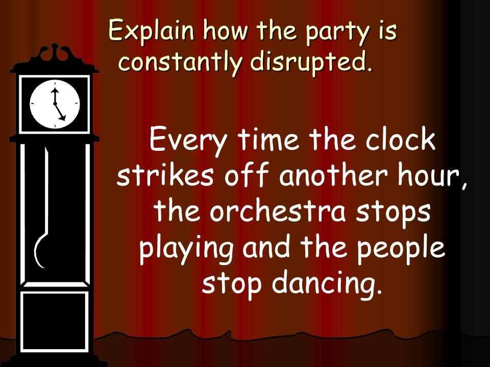 Explain how the party is constantly disrupted.