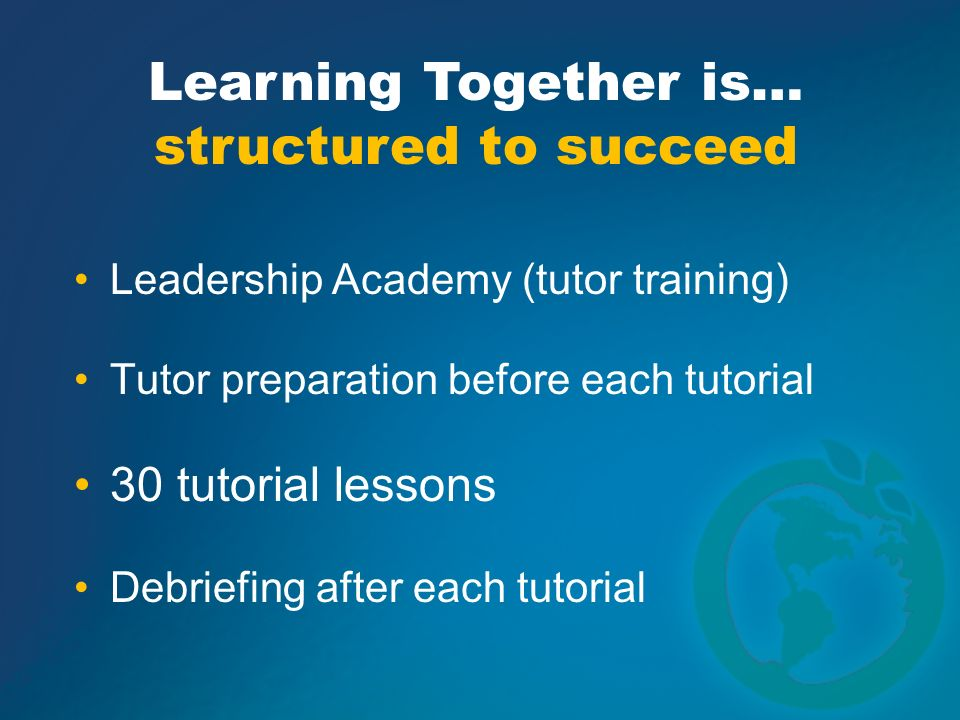 Learning Together is… structured to succeed 30 tutorial lessons