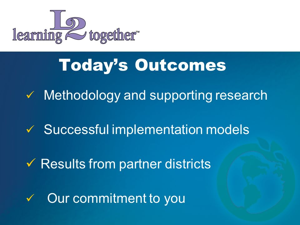Today's Outcomes Results from partner districts
