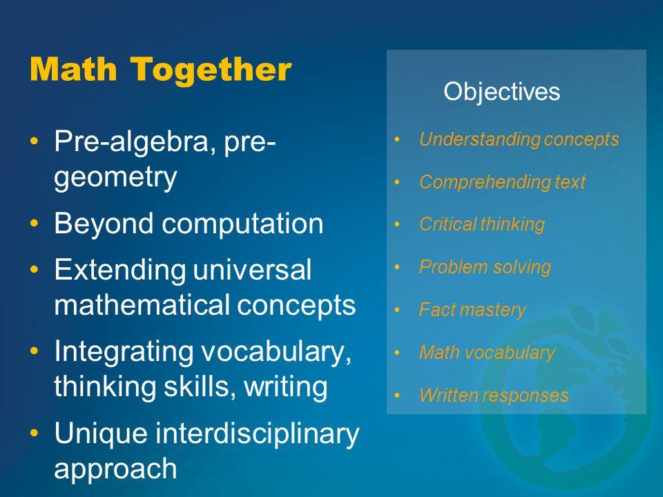 Math Together Pre-algebra, pre- geometry Beyond computation