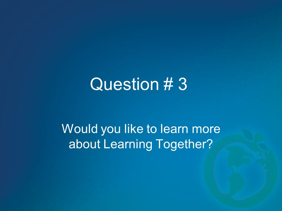 Would you like to learn more about Learning Together