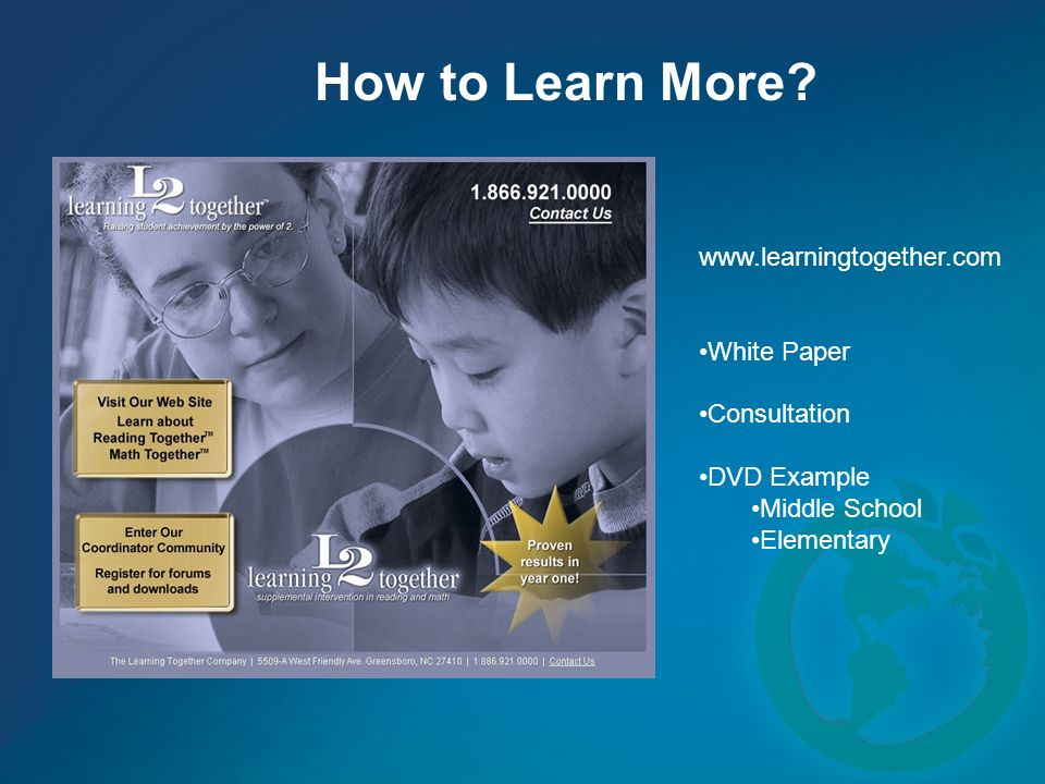 How to Learn More www.learningtogether.com White Paper Consultation