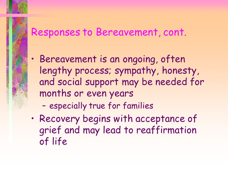 Responses to Bereavement, cont.