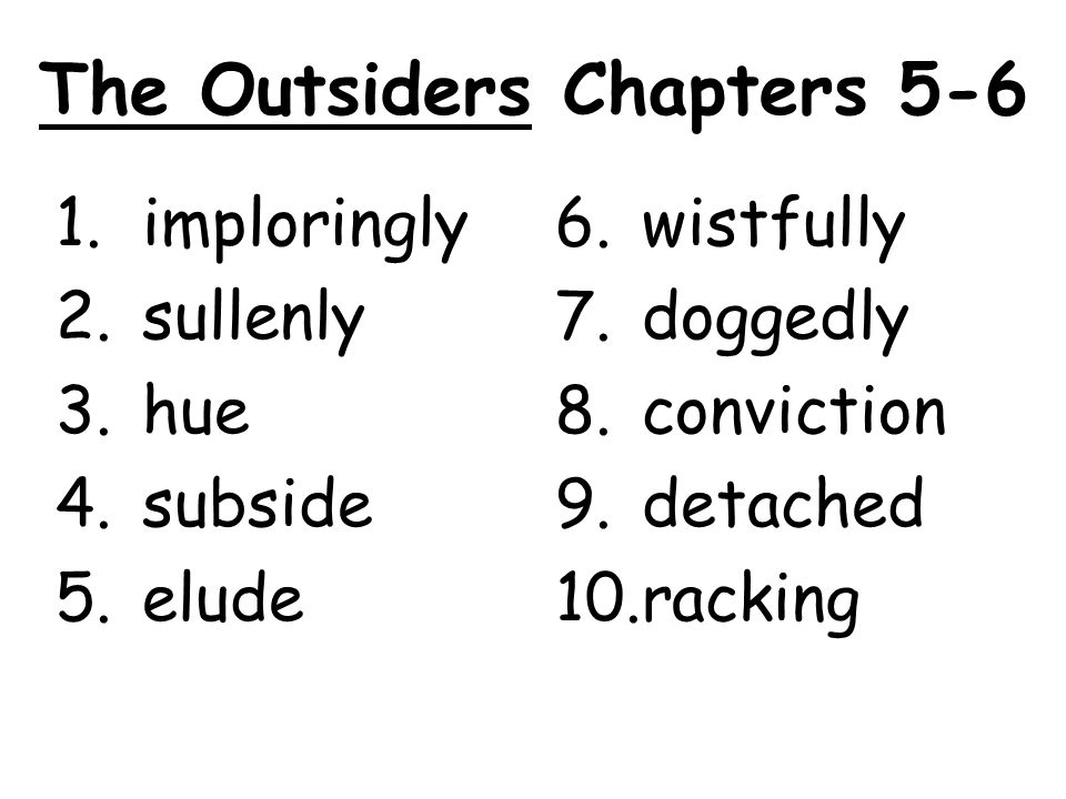The Outsiders Chapters 5-6