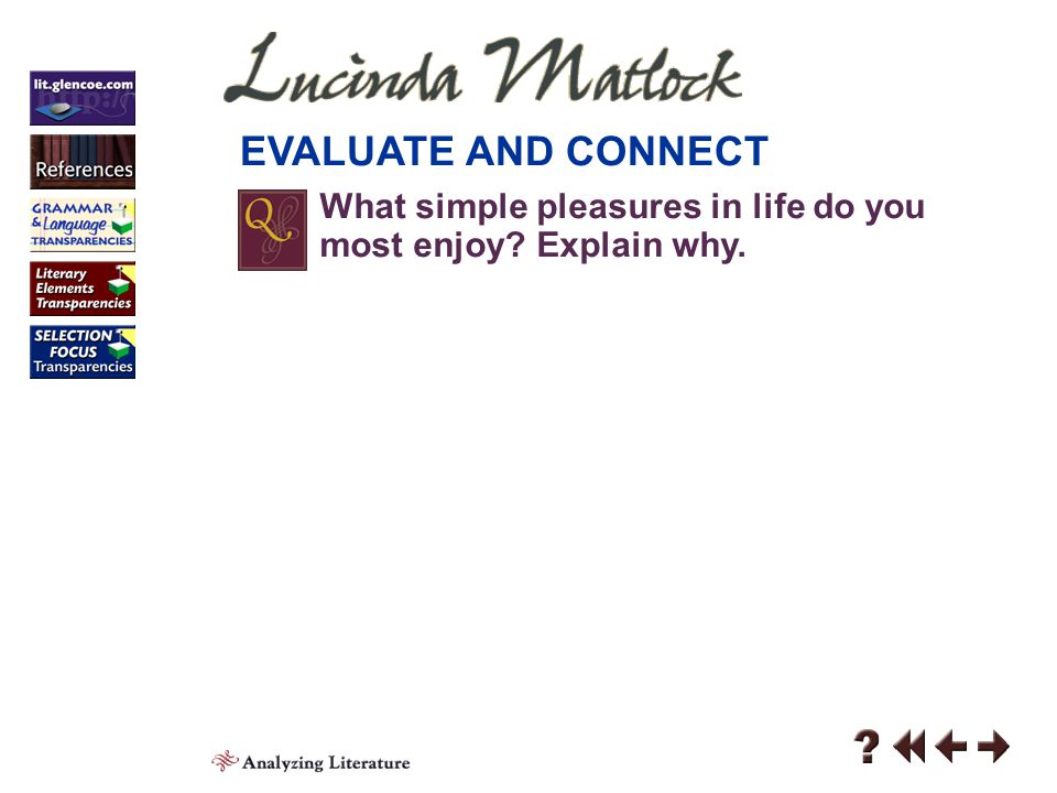 EVALUATE AND CONNECT What simple pleasures in life do you most enjoy Explain why. Analyzing 3-7