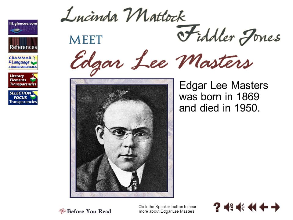 Click the Speaker button to hear more about Edgar Lee Masters.