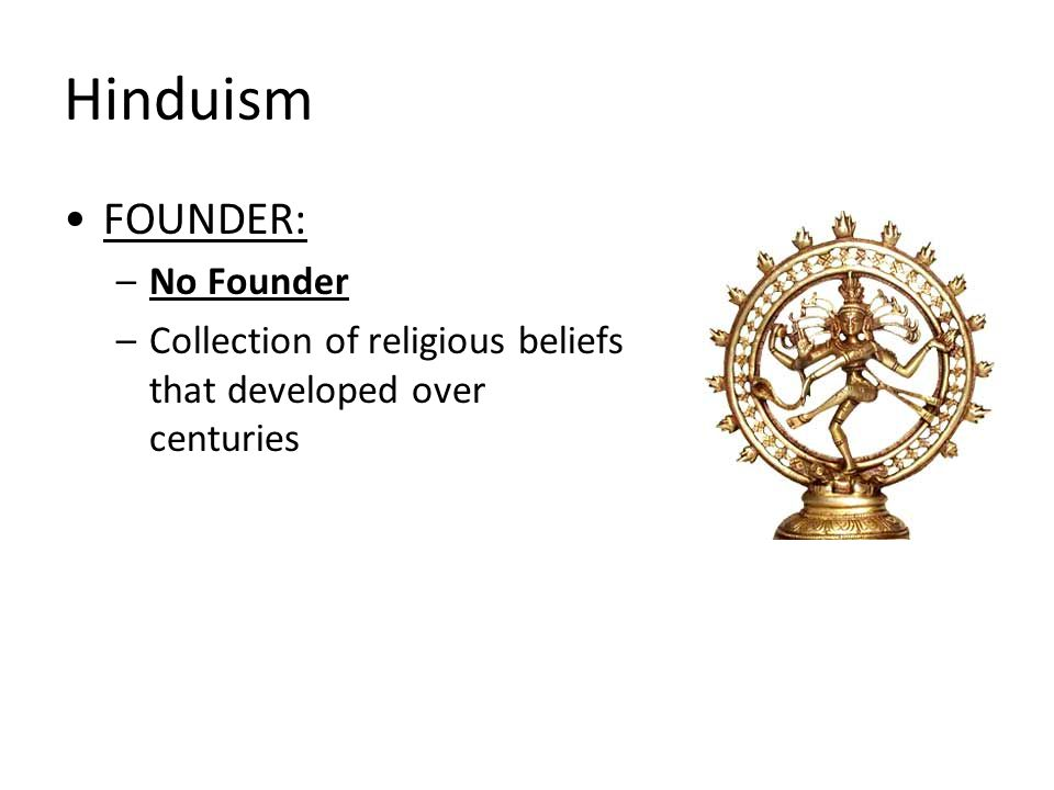 Hinduism FOUNDER: No Founder