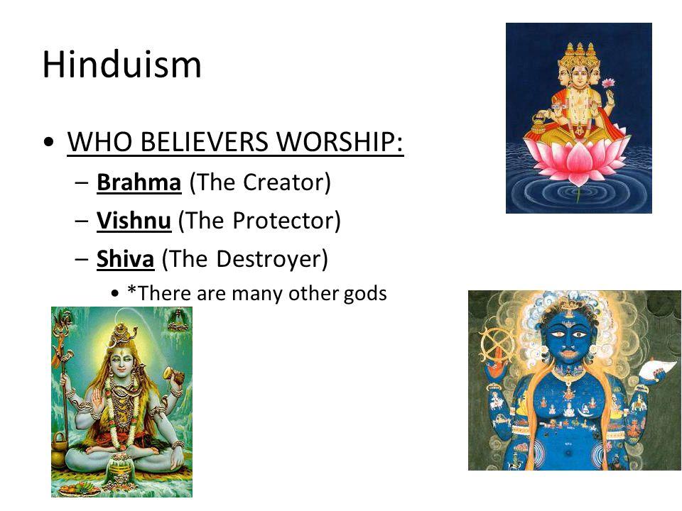 Hinduism WHO BELIEVERS WORSHIP: Brahma (The Creator)