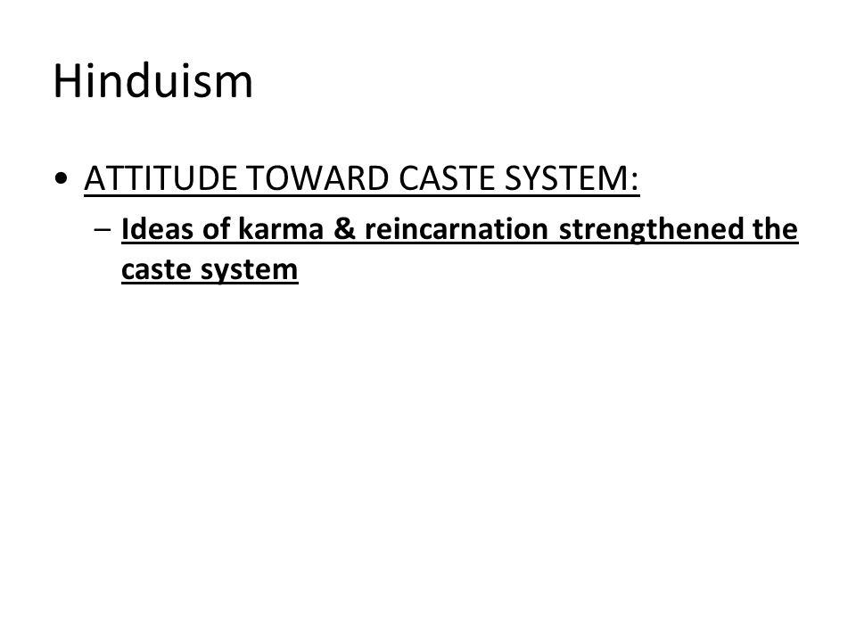 Hinduism ATTITUDE TOWARD CASTE SYSTEM: