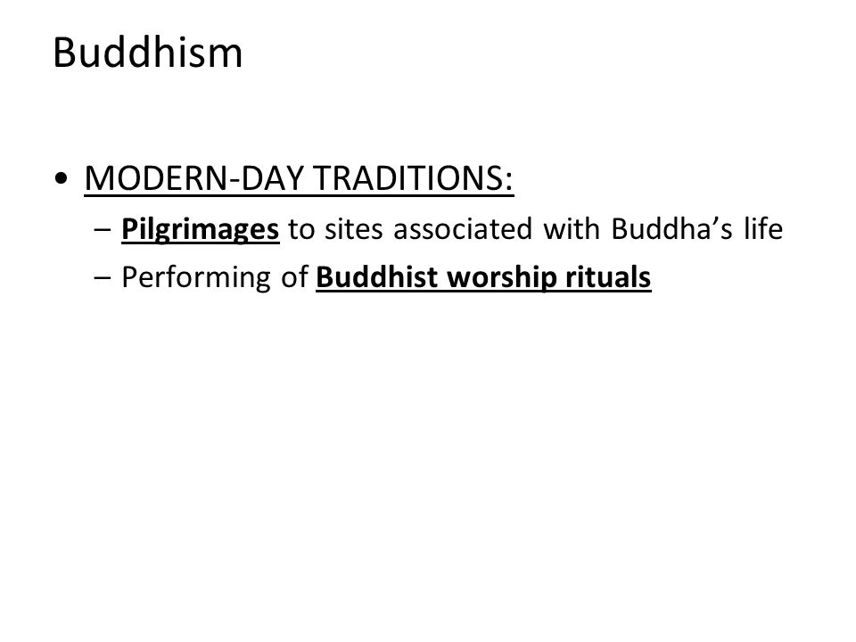 Buddhism MODERN-DAY TRADITIONS: