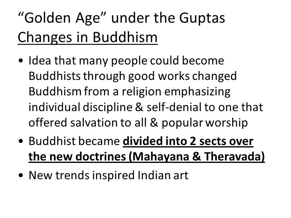 Golden Age under the Guptas Changes in Buddhism