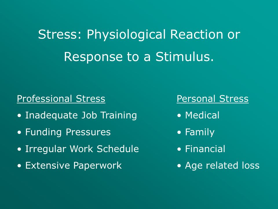 Stress: Physiological Reaction or