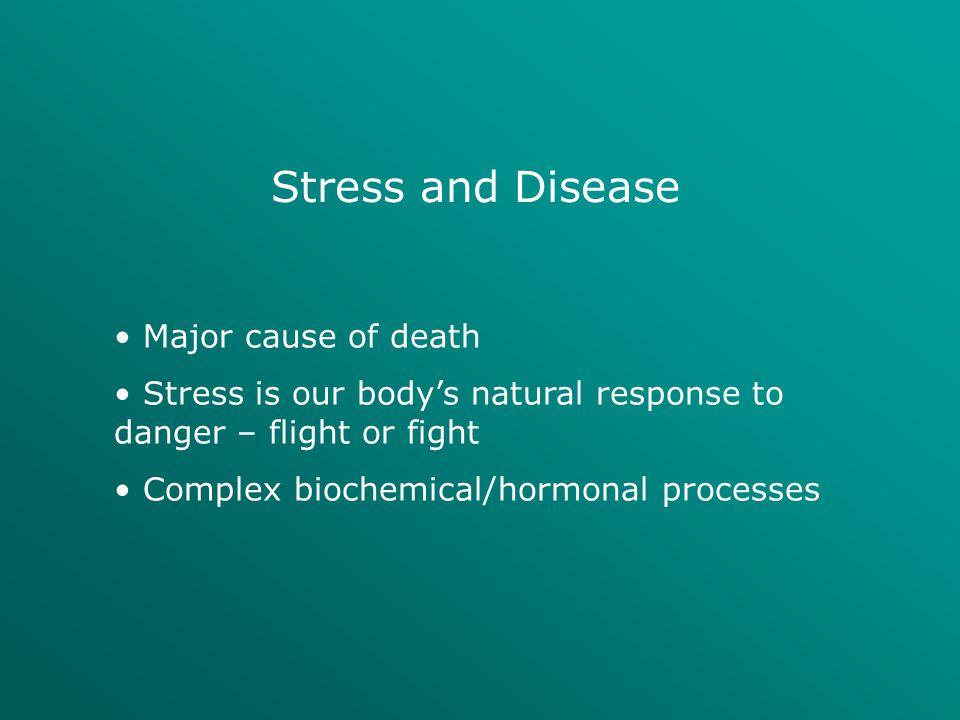 Stress and Disease Major cause of death