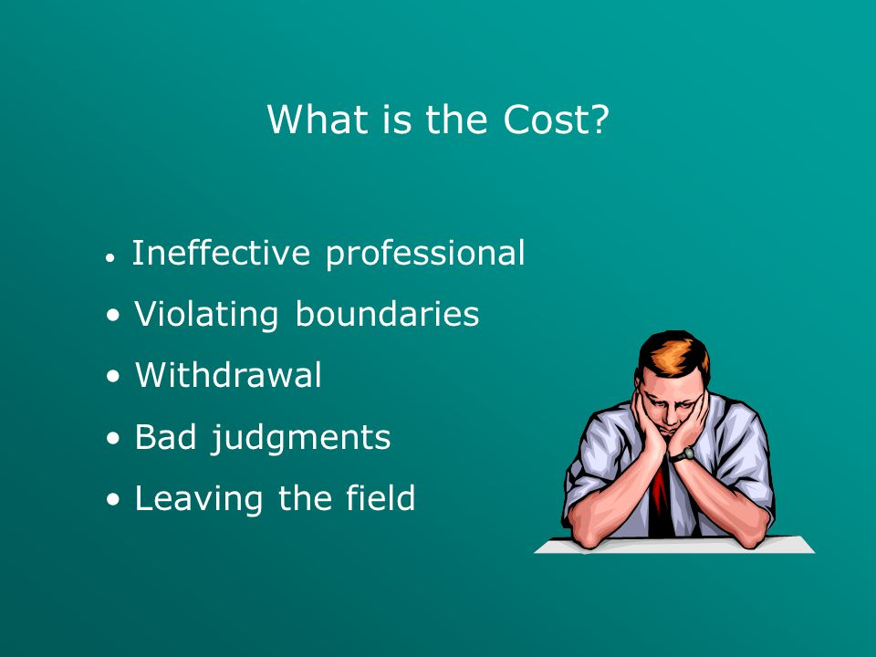 What is the Cost Violating boundaries Withdrawal Bad judgments