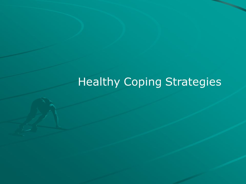 Healthy Coping Strategies