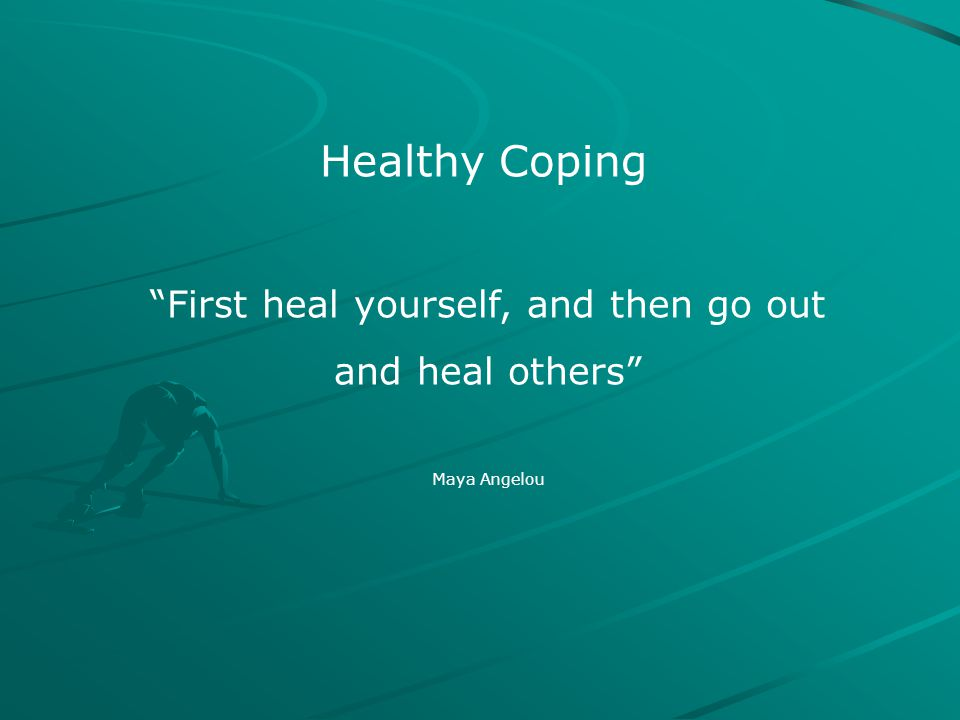 First heal yourself, and then go out