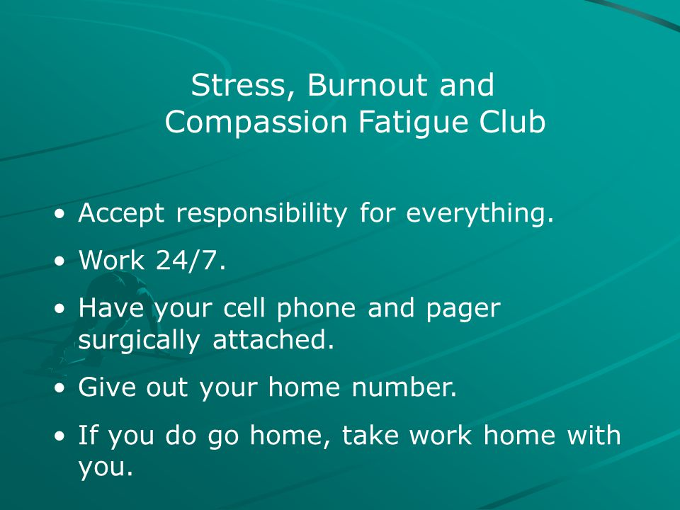 Stress, Burnout and Compassion Fatigue Club