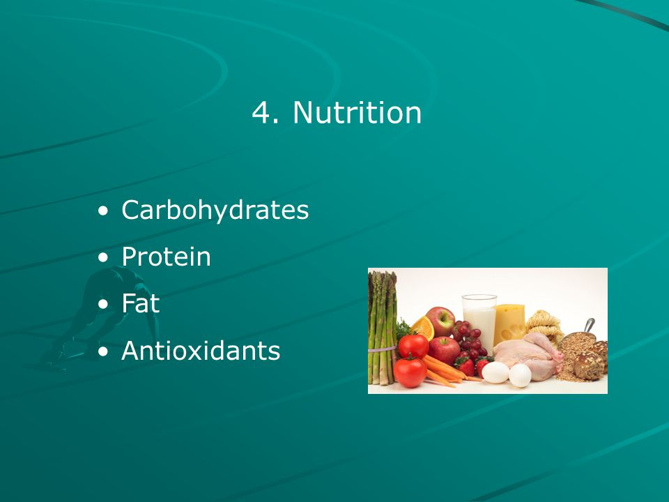 4. Nutrition Carbohydrates Protein Fat Antioxidants