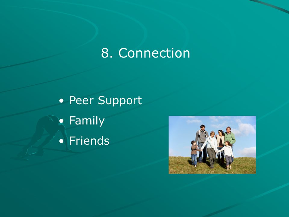 8. Connection Peer Support Family Friends