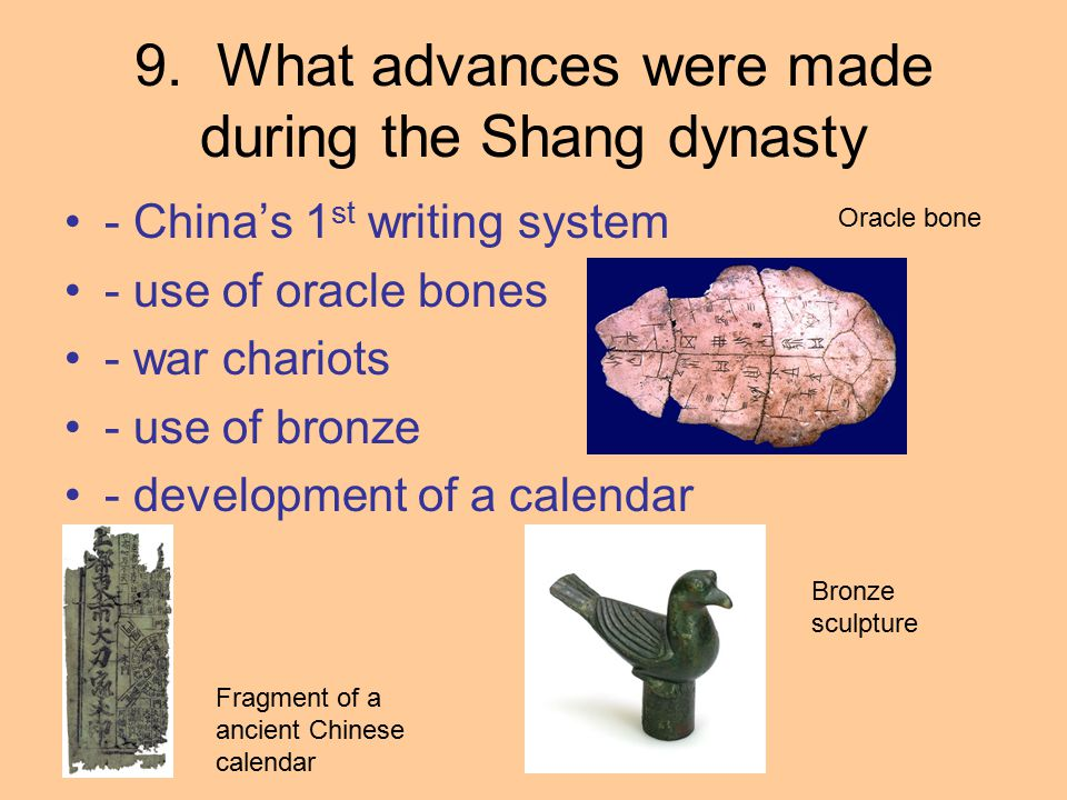 9. What advances were made during the Shang dynasty