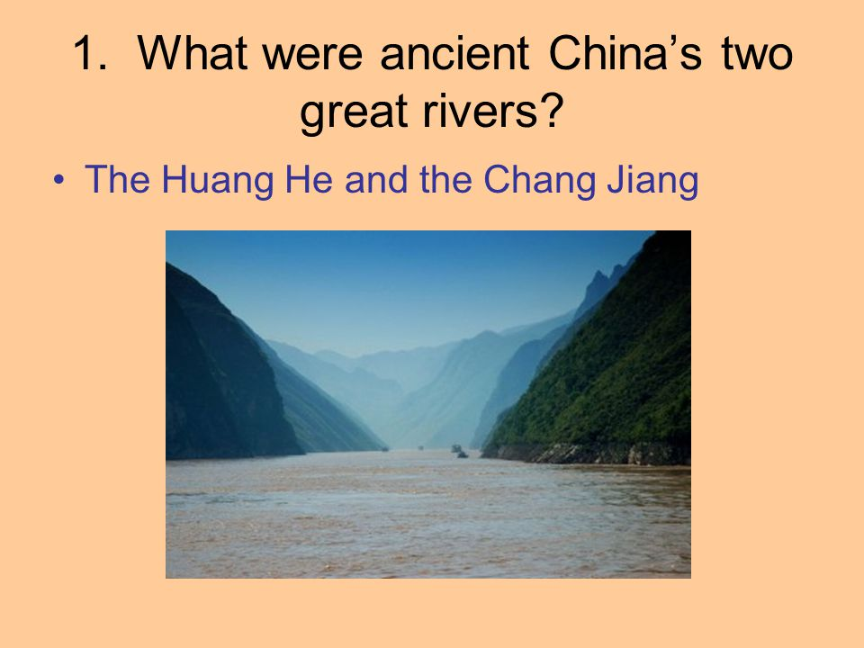 1. What were ancient China's two great rivers