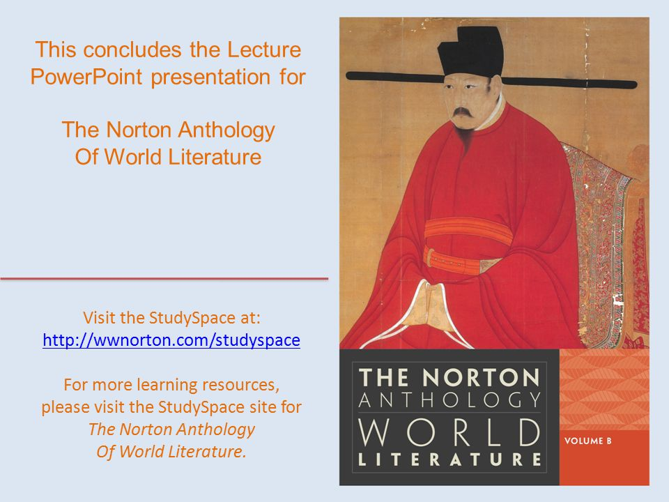 This concludes the Lecture PowerPoint presentation for The Norton Anthology