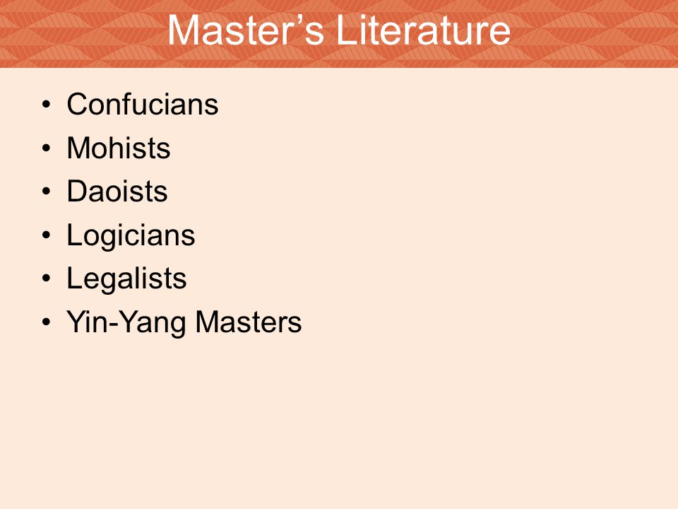 Master's Literature Confucians Mohists Daoists Logicians Legalists