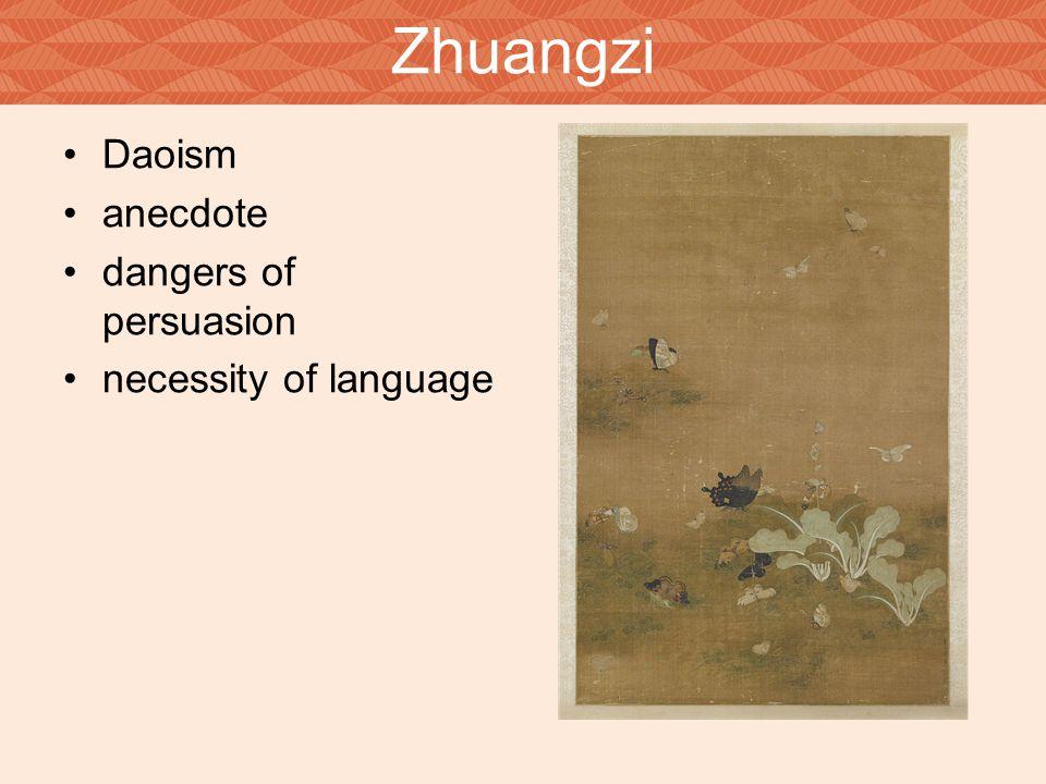 Zhuangzi Daoism anecdote dangers of persuasion necessity of language