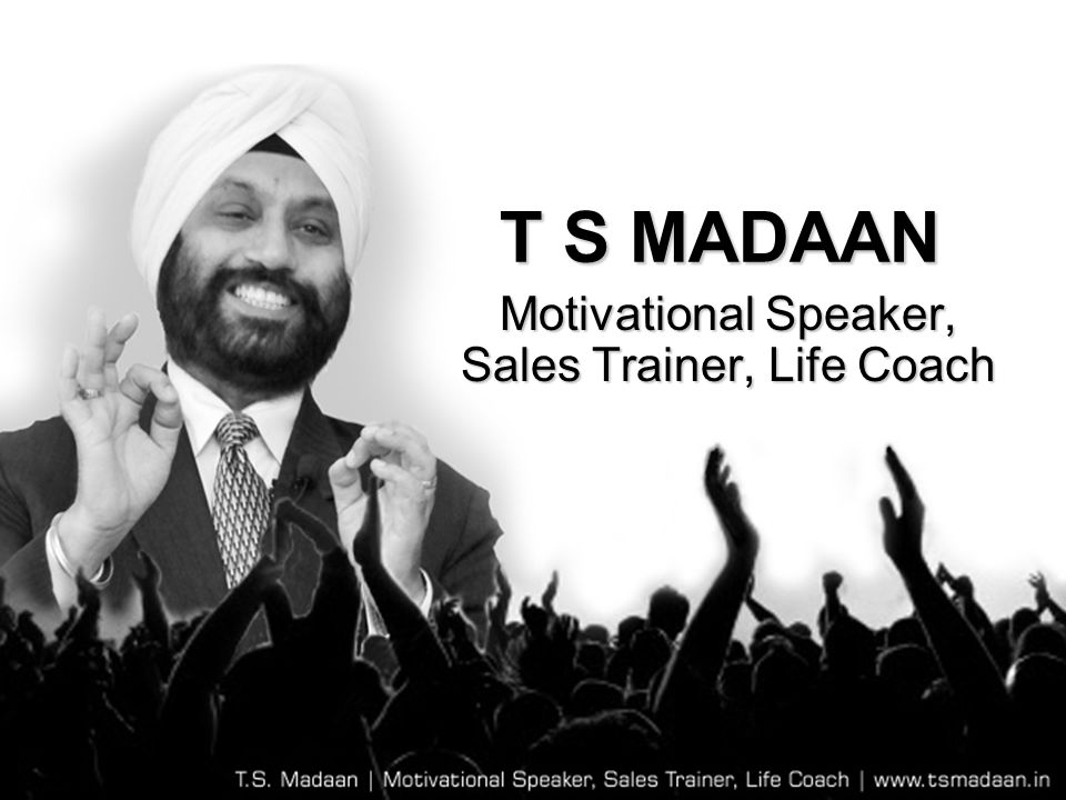 Motivational Speaker, Sales Trainer, Life Coach