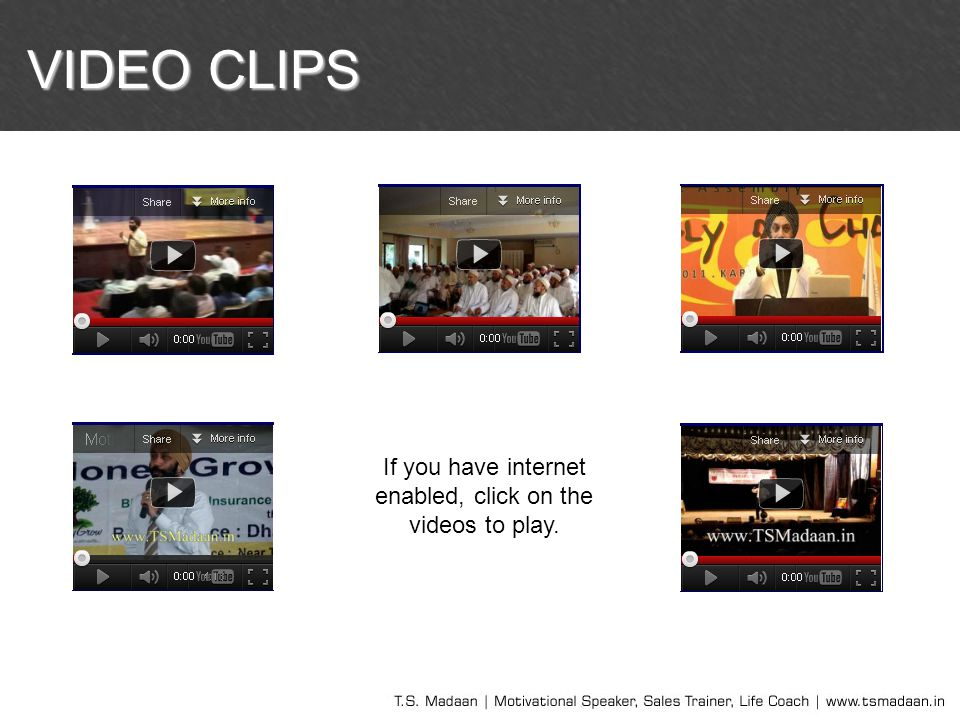 If you have internet enabled, click on the videos to play.