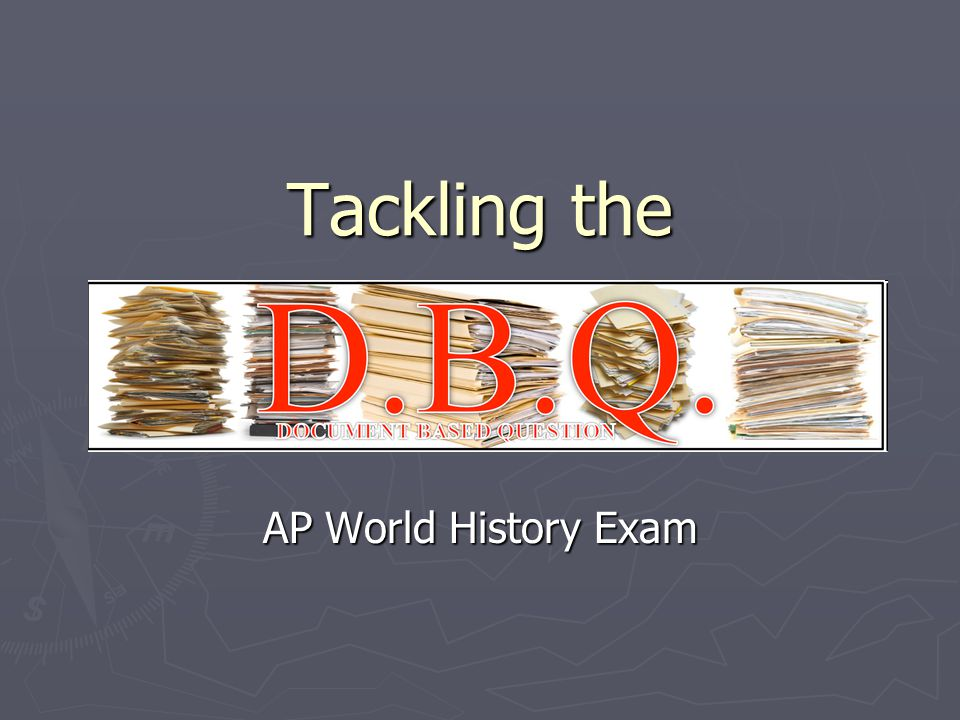 Tackling the AP World History Exam