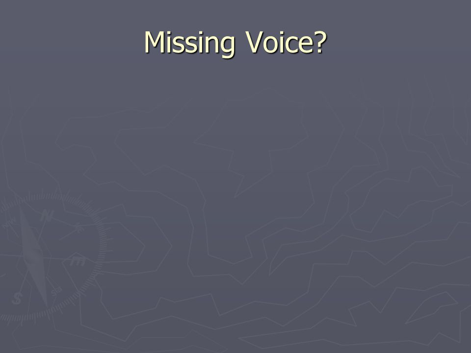 Missing Voice