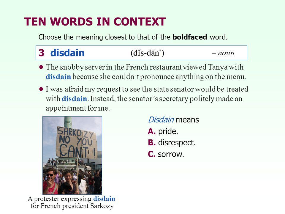 TEN WORDS IN CONTEXT 3 disdain – noun