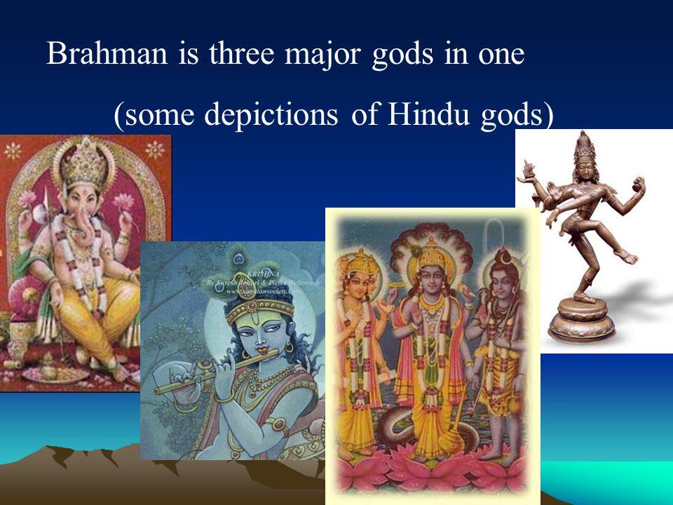 Brahman is three major gods in one