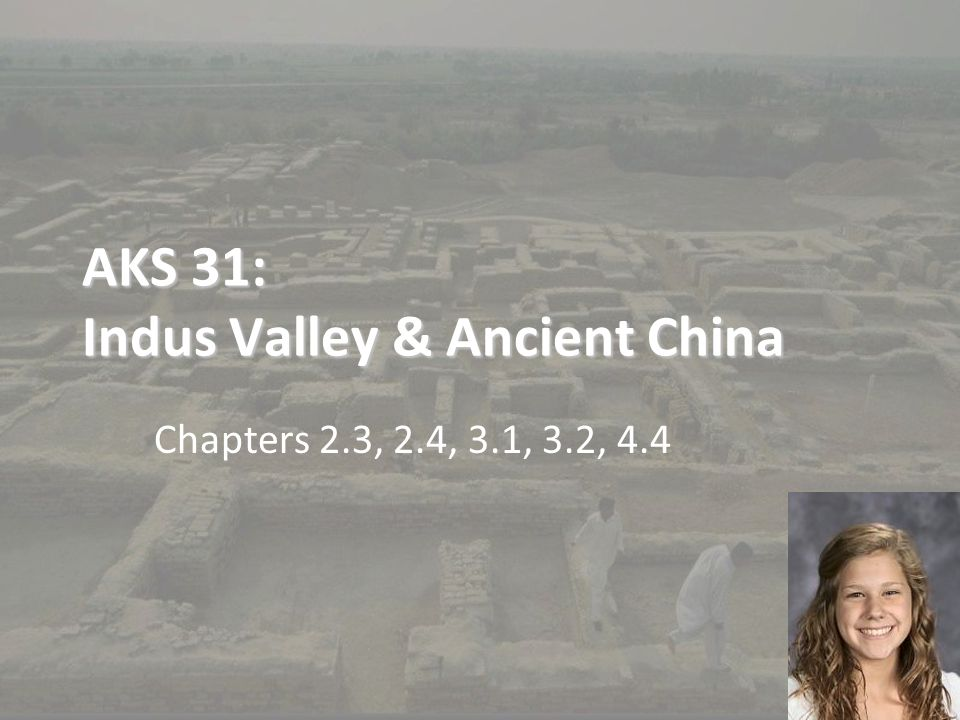 AKS 31: Indus Valley & Ancient China
