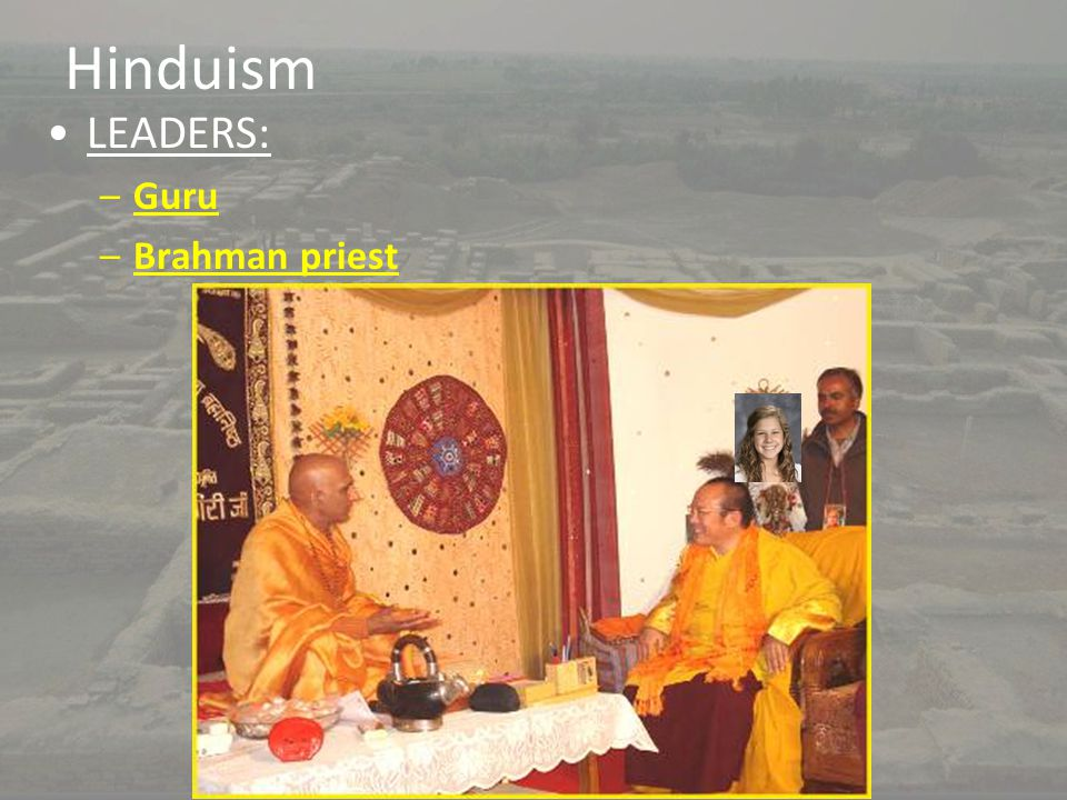 Hinduism LEADERS: Guru Brahman priest