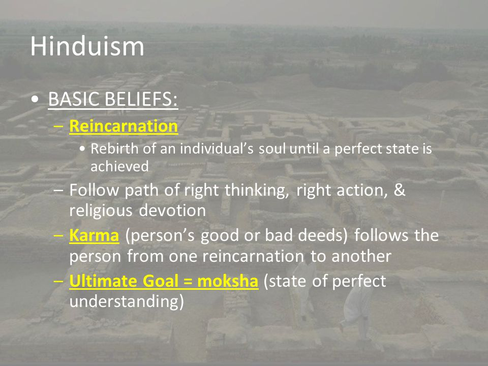 Hinduism BASIC BELIEFS: Reincarnation