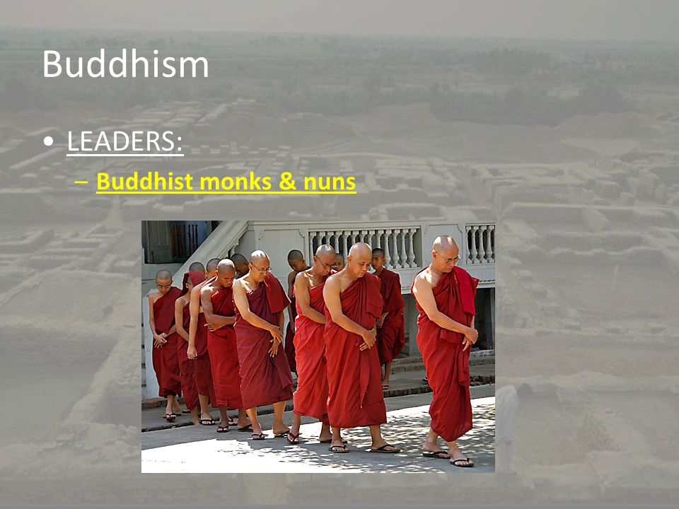 Buddhism LEADERS: Buddhist monks & nuns