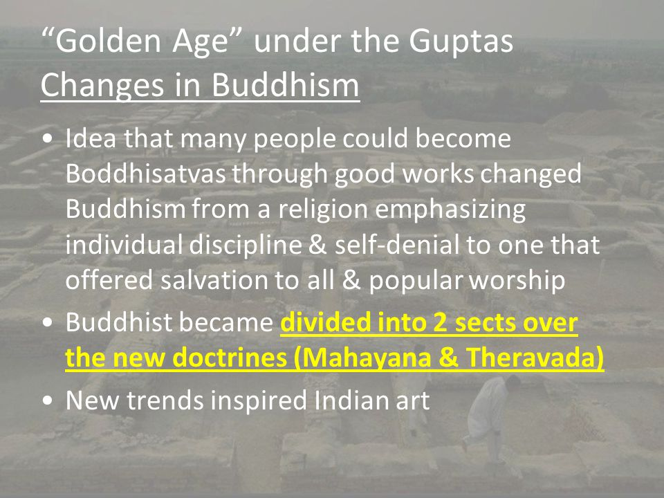 Golden Age under the Guptas Changes in Buddhism