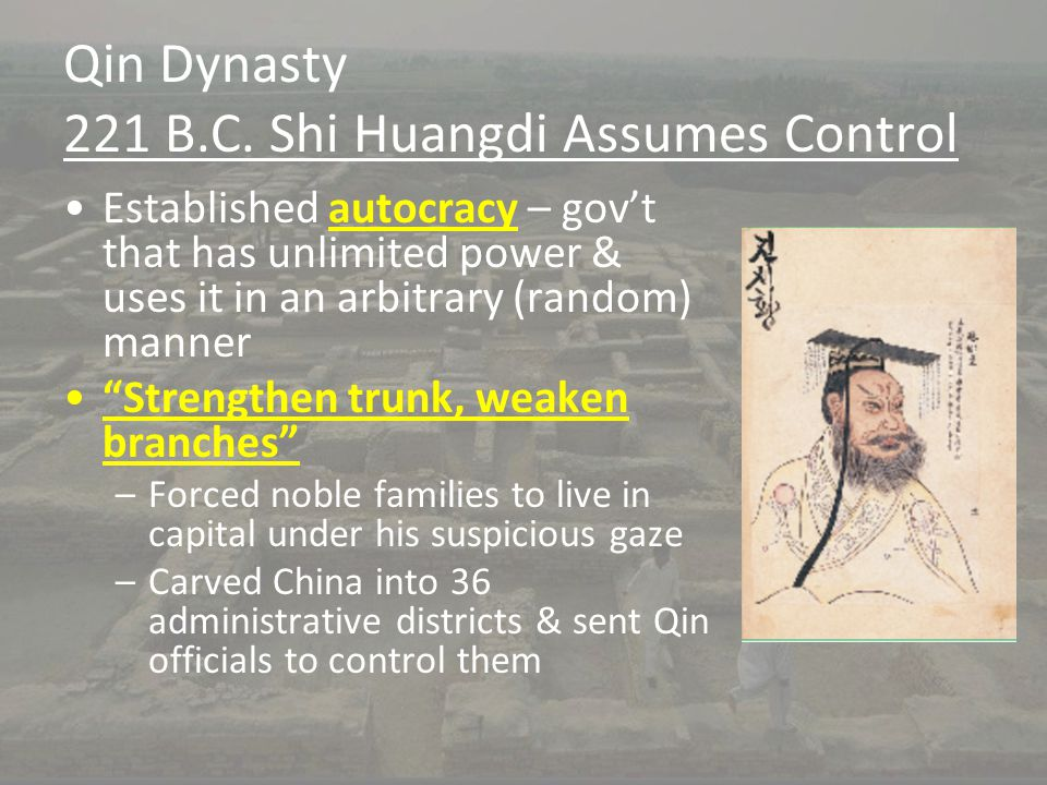 Qin Dynasty 221 B.C. Shi Huangdi Assumes Control