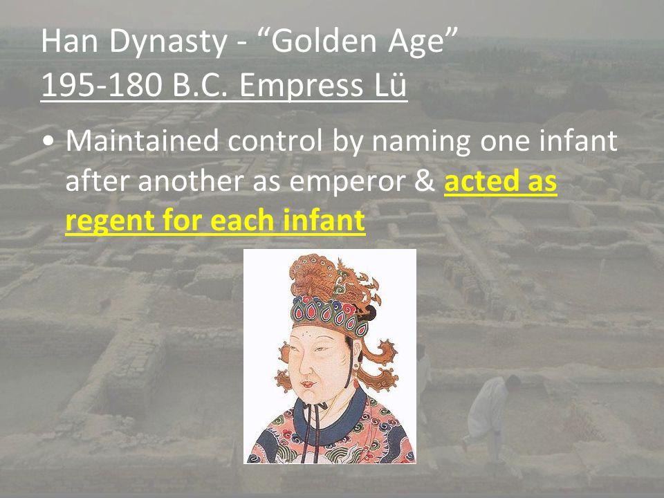 Han Dynasty - Golden Age 195-180 B.C. Empress Lü