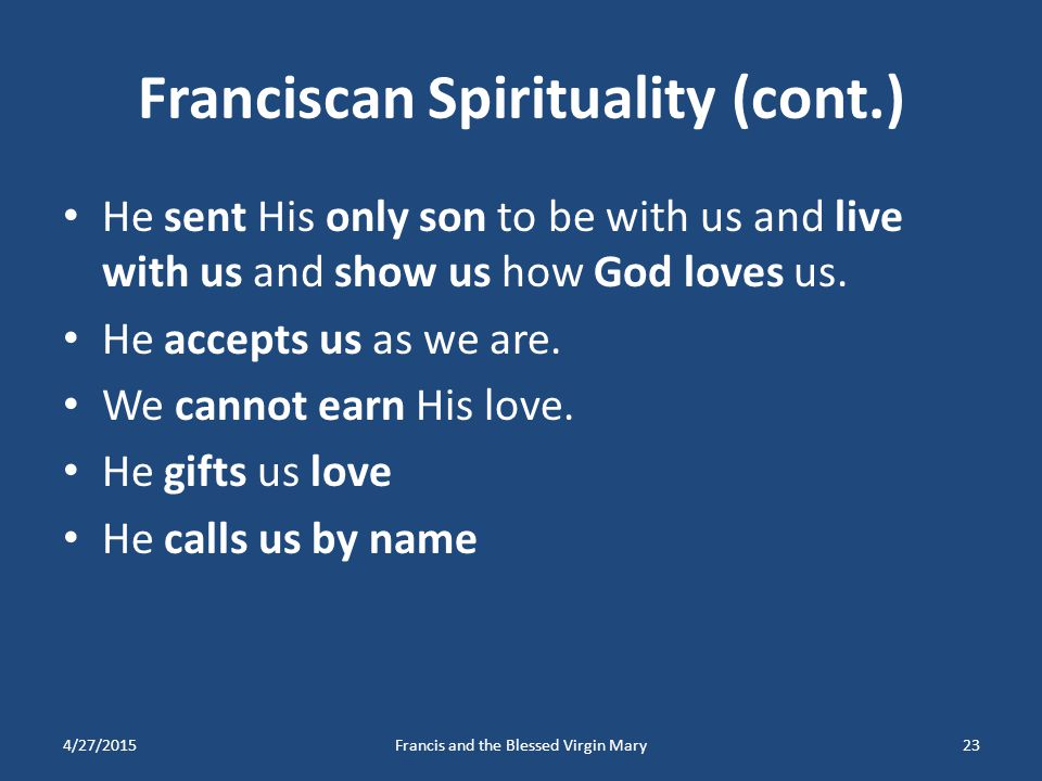 Franciscan Spirituality (cont.)