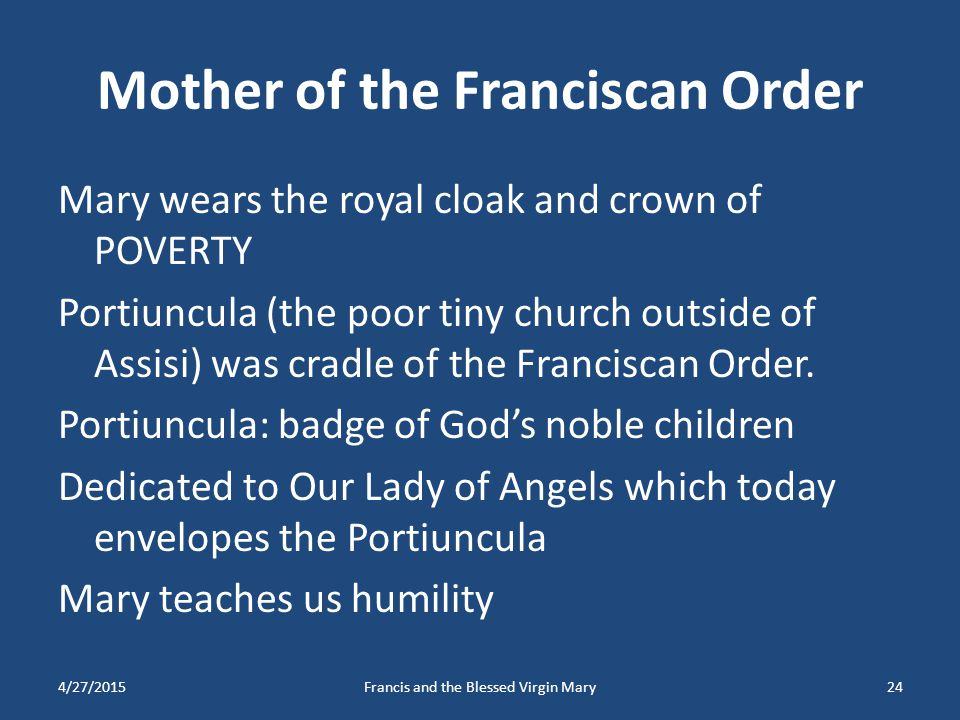 Mother of the Franciscan Order