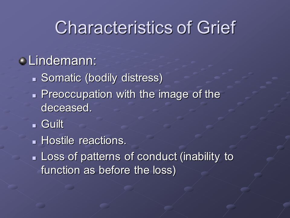 Characteristics of Grief