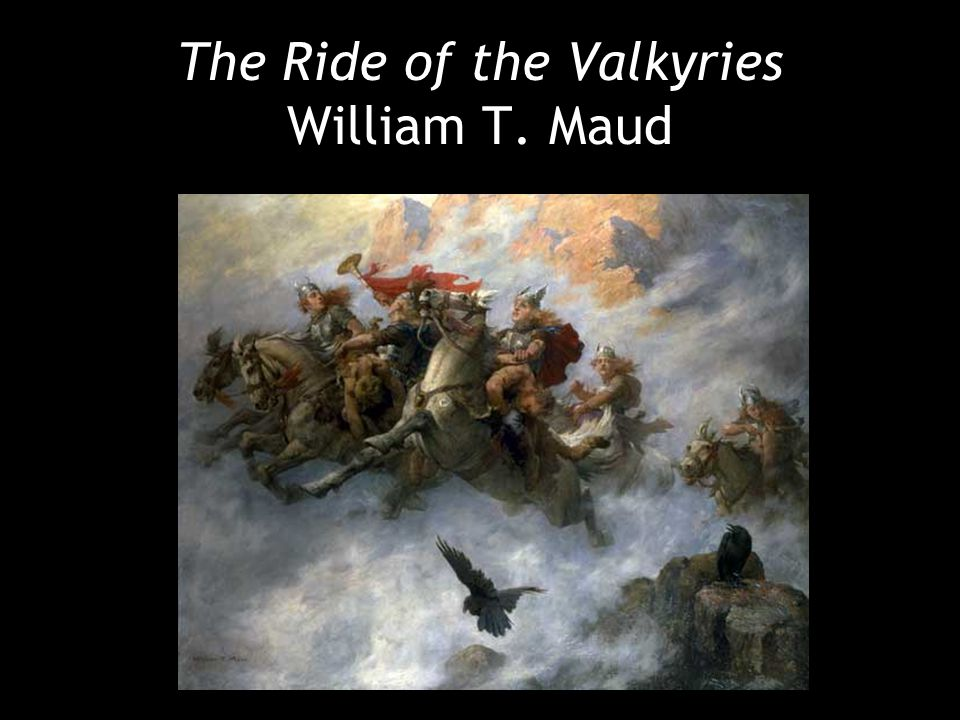 The Ride of the Valkyries William T. Maud
