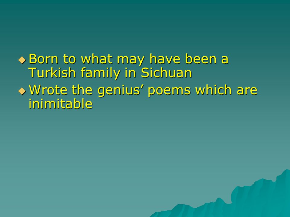 Born to what may have been a Turkish family in Sichuan